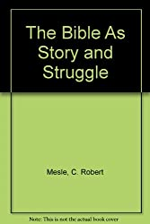 The Bible As Story and Struggle