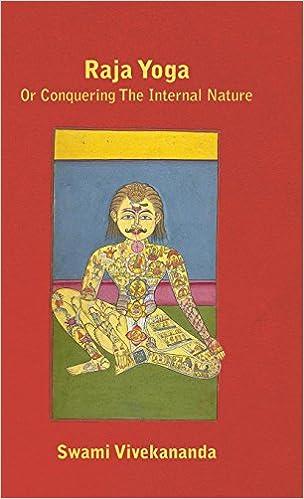 Raja Yoga or Conquering the Internal Nature: Swami ...