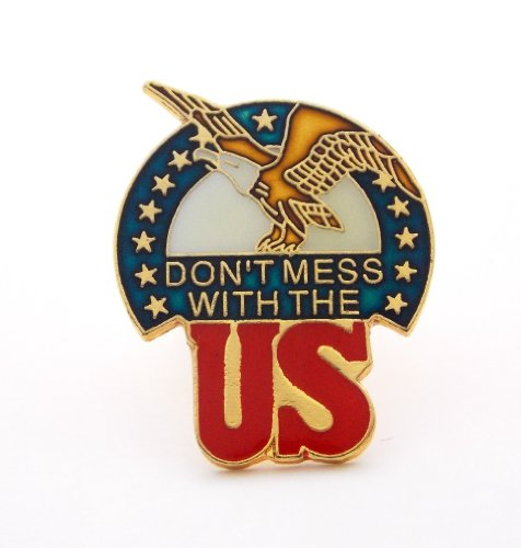 (Don't Mess With The US Eagle Stars Lapel Hat Pin Patriotic USA Flag PPM497)