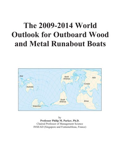 (The 2009-2014 World Outlook for Outboard Wood and Metal Runabout Boats)