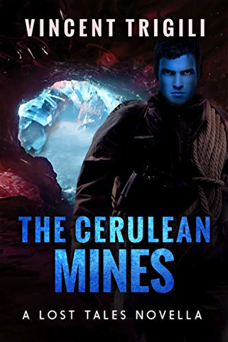The Cerulean Mines: A Lost Tales Novella (Lost Tales of Power Book 9)