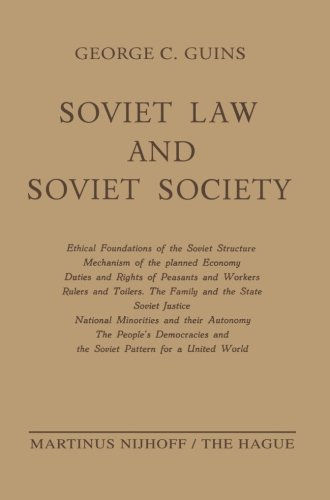 Soviet Law and Soviet Society: Ethical Foundations of the Soviet Structure. Mechanism of the Planned Economy. Duties and