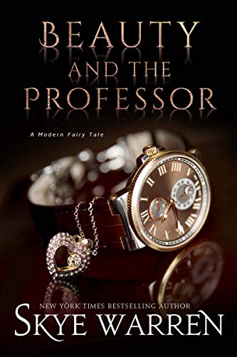 Beauty and the Professor (A Modern Fairy Tale Duet Book 1) by [Warren, Skye]