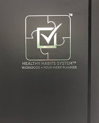Healthy Habits System Workbook+Four-Week Planner - Eat, Drink, Move, Sleep and Do Your Way to Your Goals - Set Realistic Plans and Use Proven Strategies to Achieve Results - Non-Dated - 8.5 x 11