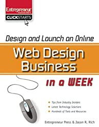 Design and Launch an Online Web Design Business in a Week (Clickstarts)