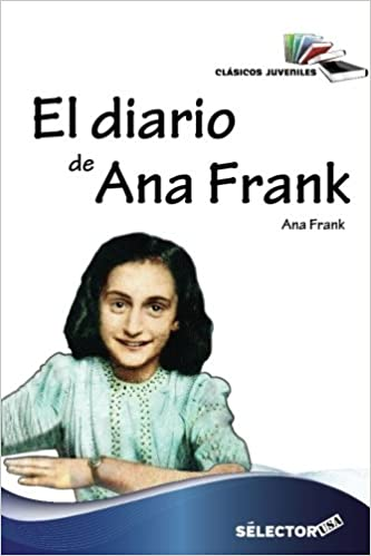El diario de Ana Frank / The diary of Anne Frank (Spanish Edition) (Clasicos Juveniles): Ana Frank: 9781681653655: Amazon.com: Books