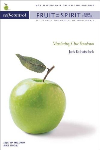 Fruit of the Spirit: Self Control: Mastering Our Passions (Fruit of the Spirit Bible Studies) by Jack Kuhatschek (15-May-1992) Paperback