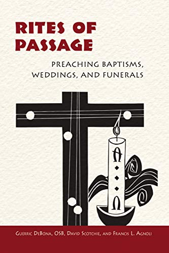 Rites of Passage: Preaching Baptisms, Weddings, and Funerals