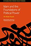 Islam and the Foundations of Political Power: (In Translation: Modern Muslim Thinkers) (In Translation Modern Muslim Thinkers EUP)