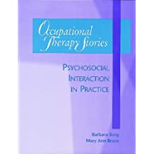 Occupational Therapy Stories: Psychosocial Interaction in Practice by Barbara Borg (1997-07-31)