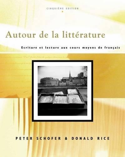 Autour de la litterature: Ecriture et lecture aux cours moyens de français (with Audio CD) by Cengage Learning