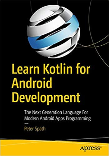 Learn Kotlin for Android Development: The Next Generation Language