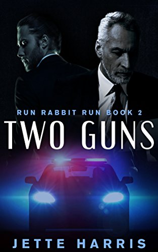 Two Guns: a serial killer thriller (Run Rabbit Run Book 2) by [Harris, Jette]