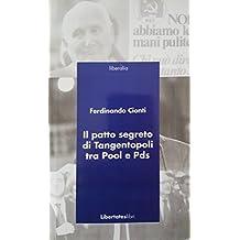 IL PATTO SEGRETO DI TANGENTOPOLI FRA POOL E PDS (Italian Edition)