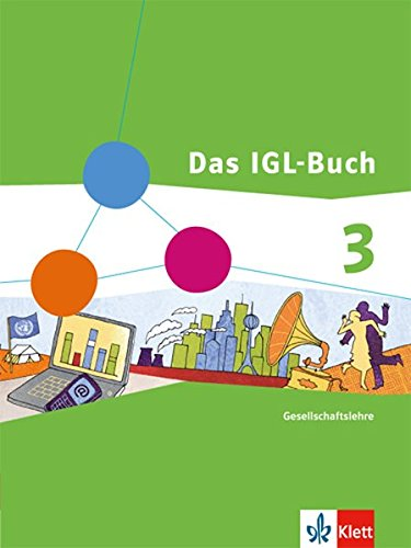 Das IGL-Buch Gesellschaftslehre 3. Ausgabe Hessen: Schülerbuch Klasse 9/10