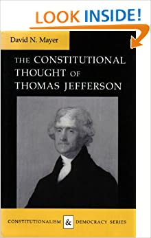 Book The Constitutional Thought of Thomas Jefferson (Constitutionalism and Democracy)