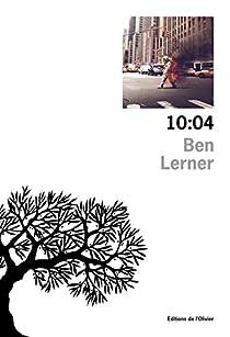 Ben Lerner - 10:04