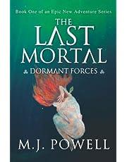Dormant Forces: The Last Mortal Series