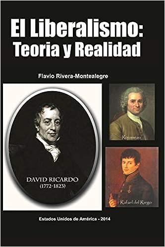 El Liberalismo: Teoria y Realidad : Rivera-Montealegre, Flavio: Amazon.es:  Libros