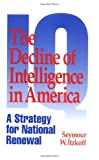 The Decline of Intelligence in America, Seymour W. Itzkoff, 0275952290