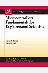 Microcontrollers Fundamentals for Engineers And Scientists (Synthesis Lectures on Digital Circuits and Systems) Paperback
