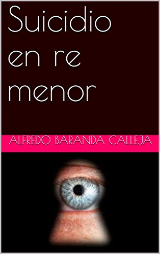 Suicidio en re menor (Spanish Edition) by [Baranda Calleja, Alfredo ]