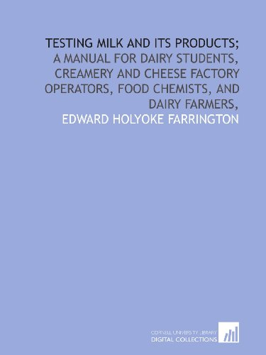 testing-milk-and-its-products-a-manual-for-dairy-students-creamery-and-cheese-factory-operators-food