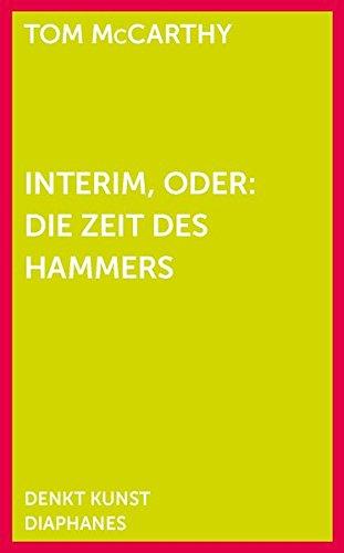 interim oder die zeit des hammers denkt kunst german edition