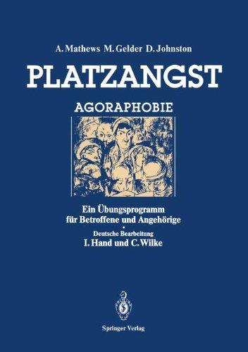 Platzangst: Ein Übungsprogramm für Betroffene und Angehörige (German Edition)