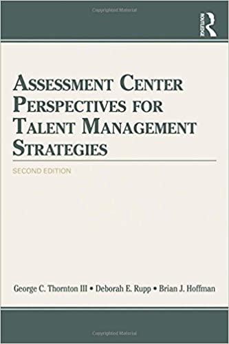 Assessment Center Perspectives for Talent Management Strategies: 2nd Edition 2nd edition by Thornton III, George C., Rupp, Deborah E., Hoffman, Brian J. (2014)