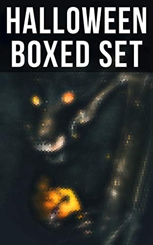 HALLOWEEN Boxed Set: 550+ Horror Classics, Supernatural Mysteries & Macabre Stories -