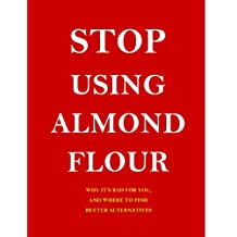 Stop Using using Almond Flour in Cooking. Why It's Harmful and Where to Find Better Alternatives.