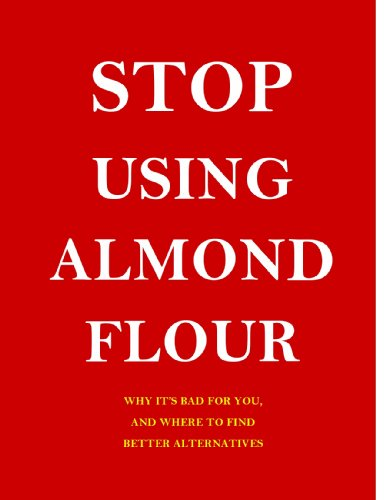 Stopping-place Using using Almond Flour in Cooking. Why It's Harmful and Where to Find Better Alternatives.