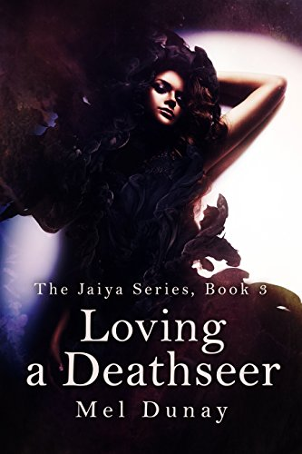 Loving A Deathseer (Jaiya Series Book 3) by [Dunay, Mel]