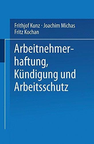 Arbeitnehmerhaftung, Kündigung und Arbeitsschutz Taschenbuch – 23. August 2014 Frithjof Kunz 3663092798 Medienwissenschaften POLITICAL SCIENCE / General