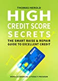 High Credit Score Secrets - The Smart Raise And Repair Guide to Excellent Credit: Herold Financial Literacy Program