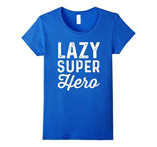 Action Hero Costume Female (Womens Lazy Superhero | Funny Easy Halloween Costume Shirt Medium Royal Blue)