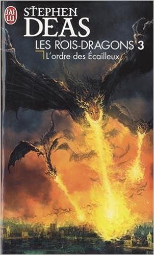 Les rois-dragons (3) : L'ordre des Ecailleux