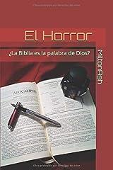 El Horror: ¿La Biblia es la palabra de Dios? (Spanish Edition) Paperback