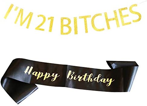 Amazon com: I'm 21 Bitches Banner and Happy Birthday Sash