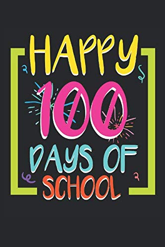 Happy 100 Days Of School: 6x9 Ruled Notebook, Journal, Daily Diary, Organizer, Planner -
