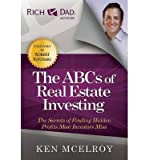 img - for [ The ABCs of Real Estate Investing: The Secrets of Finding Hidden Profits Most Investors Miss (Rich Dad's Advisors (Paperback)) [ THE ABCS OF REAL ESTATE INVESTING: THE SECRETS OF FINDING HIDDEN PROFITS MOST INVESTORS MISS (RICH DAD'S ADVISORS (PAPERBACK)) ] By McElroy, Ken ( Author )Feb-21-2012 Paperback book / textbook / text book