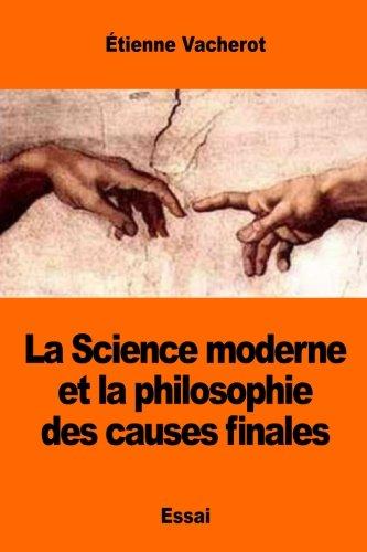 La Science moderne et la philosophie des causes finales (French Edition)