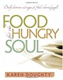 Food for the Hungry Soul, Karen Doughty, 1616389354