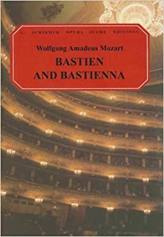 Book Bastien and Bastienne: Vocal Score (G. Schirmer Opera Score Editions)