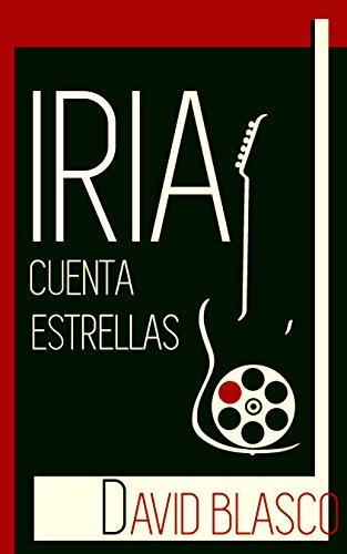 Iria cuenta estrellas (Spanish Edition) by [Blasco Mateos, David]