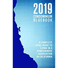 2019 Condominium Bluebook: A Complete Legal Guide to Living in a Homeowners Association in California