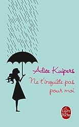 Ne T'Inquiete Pas Pour Moi (Ldp Litterature) (French Edition)