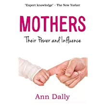 Mothers: Their Power and Influence