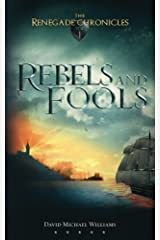 Rebels and Fools (The Renegade Chronicles) (Volume 1) Paperback